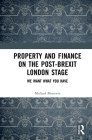 Property and Finance on the Post-Brexit London Stage: We Want What You Have Cover Image