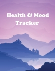 Health and Mood Tracker: Mental Health Journal For Tracking Stress and Anxiety, Record Moods, Thoughts and Feelings, Organize Medical Records a Cover Image