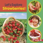 Let's Explore Strawberries! Cover Image