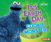 It's Earth Day, Cookie Monster! Cover Image