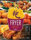 Air Fryer Bible 2021 [4 Books in 1]: Cook and Taste Hundreds of Crunchy Recipes, Feel Full of Energy and Improve Your Mood in a Bite Cover Image
