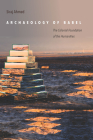 Archaeology of Babel: The Colonial Foundation of the Humanities Cover Image
