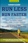 Runner's World Run Less, Run Faster: Become a Faster, Stronger Runner with the Revolutionary 3-Run-a-Week Training Program Cover Image