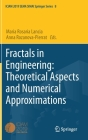 Fractals in Engineering: Theoretical Aspects and Numerical Approximations Cover Image