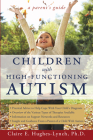 Children with High-Functioning Autism: A Parent's Guide Cover Image