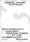 Digital Image Systems: Photography and New Technologies at the Düsseldorf School Cover Image