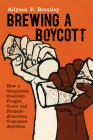Brewing a Boycott: How a Grassroots Coalition Fought Coors and Remade American Consumer Activism (Justice) Cover Image