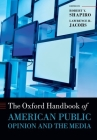 Oxford Handbook of American Public Opinion and the Media Cover Image
