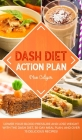 Dash Diet Action Plan: Lower Your Blood Pressure and Lose Weight with the DASH Diet, 30-Day Meal Plan, and Over 75 Delicious Recipes! Cover Image