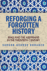 Reforging a Forgotten History: Iraq and the Assyrians in the Twentieth Century Cover Image