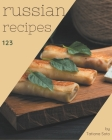 123 Russian Recipes: Discover Russian Cookbook NOW! Cover Image