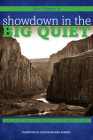 Showdown in the Big Quiet: Land, Myth, and Government in the American West Cover Image