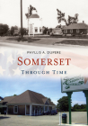 Somerset Through Time (America Through Time) Cover Image