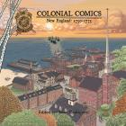 Colonial Comics, Volume II: New England, 1750–1775 Cover Image