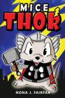 Mice Thor: Super Hero Series: Mouse, Mice, Children's Books, Kids Books, Bedtime Stories For Kids, Kids Fantasy Book (Animal Supe Cover Image