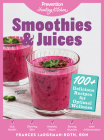 Smoothies & Juices: Prevention Healing Kitchen: 100+ Delicious Recipes for Optimal Wellness Cover Image