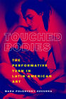 Touched Bodies: The Performative Turn in Latin American Art Cover Image