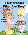 5 Differences- What Are They? Little Girls Puzzle Book 2 (Wings & Things) Cover Image