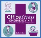 Office Stress Emergency Kit: 30 Yoga and Relaxation Cards, Plus a Stress-Eliminating Squeeze Ball Cover Image