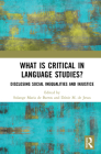 What Is Critical in Language Studies: Disclosing Social Inequalities and Injustice Cover Image