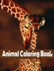 Animal Coloring Book: Coloring Books For Kids Awesome Animals-Elephants, Owls, Horses, Dogs, Cats, and Many More! Cover Image