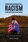 Environmental Racism in the United States and Canada: Seeking Justice and Sustainability Cover Image