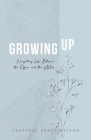 Growing Up: Navigating Life Between the Office and the Altar Cover Image