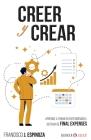 Creer Y Crear: Aprende a triunfar entendiendo el sistema de Final Expenses Cover Image
