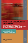 Heritage Discourses in Europe: Responding to Migration, Mobility, and Cultural Identities in the Twenty-First Century (Collection Development) Cover Image
