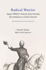 Radical Warrior: August Willich's Journey from German Revolutionary to Union General Cover Image