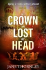 The Crown that Lost its Head: A Historical Mystery Thriller Cover Image