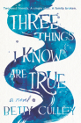 Three Things I Know Are True Cover Image