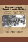 Bootleggers, Booze, and Busts: Prohibition in Kern County, 1919-1933 Cover Image