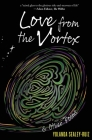 Love from the Vortex & Other Poems Cover Image