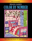 Brain Games, Color By Number: Stress Relieving Designs for Adults Relaxation Cover Image