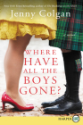 Where Have All the Boys Gone?: A Novel Cover Image
