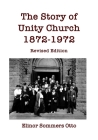 The Story of Unity Church, 1872-1972: Revised Edition Cover Image