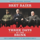 Three Days at the Brink: FDR's Daring Gamble to Win World War II Cover Image