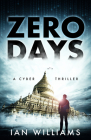 Zero Days: A Cyber Thriller Cover Image