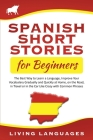 Spanish Short Stories for Beginners: The Best Way to Learn a Language, Improve Your Vocabulary Gradually and Quickly at Home, on the Road, in Travel o Cover Image