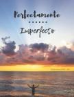 Perfectamente Imperfecto: Calendario Semanal 2020 - 2021 - De Enero hasta Diciembre - Con Versos de la Biblia - Agenda Calendario Organizador Pl Cover Image