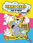 Libro para colorear de animales que se tiran pedos: Libro para colorear de animales divertidos para niños, regalos divertidos para niños, libro para c Cover Image