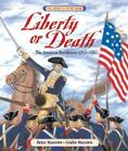 Liberty or Death: The American Revolution: 1763-1783 Cover Image
