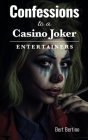 Confessions to a Casino Joker - Entertainers Cover Image
