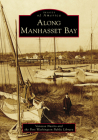 Along Manhasset Bay (Images of America) Cover Image