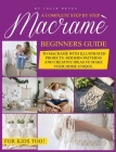 Macrame: A Complete Step by Step Beginners Guide to Macramé with Illustrated Projects. Modern Patterns and Creative Ideas to Ma Cover Image