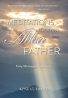Meditations From Your Abba Father: Daily Messages From God Cover Image