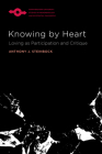 Knowing by Heart: Loving as Participation and Critique (Studies in Phenomenology and Existential Philosophy) Cover Image
