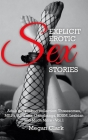 Explicit Erotic Sex Stories: Adult dirty taboo collection: Threesomes, MILFs, Anal sex, Gangbangs, BDSM, Lesbian and Much More - Vol.1 Cover Image