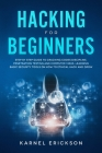 Hacking for Beginners: Step By Step Guide to Cracking Codes Discipline, Penetration Testing, and Computer Virus. Learning Basic Security Tool Cover Image